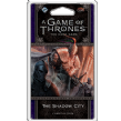 A Game of Thrones: The Card game (Second Edition) - The Shadow City
